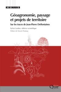 Sylvie Lardon - Géoagronomie, paysage et projets de territoire - Sur les traces de Jean-Pierre Deffontaines.