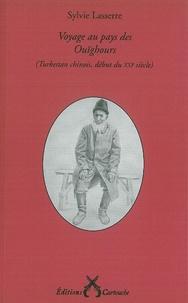 Sylvie Lasserre - Voyage au pays des Ouïghours - (Turkestan chinois, début du XXIe siècle).