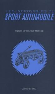 Sylvie Lauduique-Hamez - Les incroyables du sport automobile.