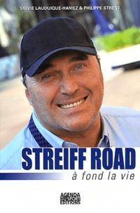 Sylvie Lauduique-Hamez et Philippe Streiff - Streiff Road - A fond la vie.