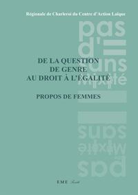Sylvie Lausberg - De la question de genre au droit à l'égalité - Propos de femmes.