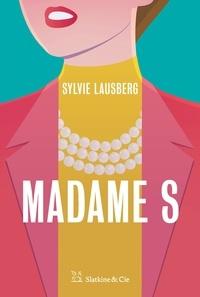 Sylvie Lausberg - Madame S.