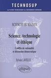 Sylvie Lavelle - Sciences, technologie et éthique - Sciences humaines, Conflits de rationalité et discussion démocratiques.