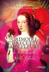 Sylvie Lavoie - Grimoire et recettes aux fleurs de mademoiselle mille pétales.