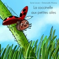 Sylvie Lavoie et Emmanuelle Moreau - La coccinelle aux petites ailes.