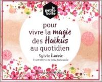 Sylvie Lavoie - La petite boîte pour vivre la magie des haïkus au quotidien.