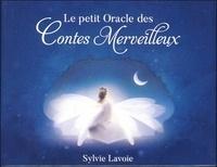 Sylvie Lavoie - Le petit oracle des contes merveilleux.