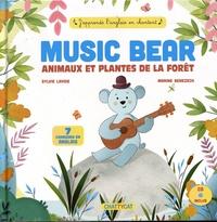 Sylvie Lavoie et Marine Benezech - Music Bear - Animaux et plantes de la forêt. 1 CD audio