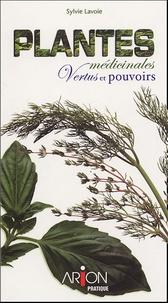 Sylvie Lavoie - Plantes médicinales - Vertus et pouvoirs.