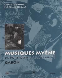 Sylvie Le Bomin et Florence Bikoma - Musique de Myéné - De Port-Gentil à Lambaréné Gabon. 1 CD audio