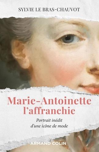 Marie-Antoinette l'affranchie. Portrait inédit d'une icône de mode
