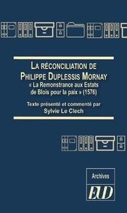 La réconciliation de Philippe Duplessis-Mornay - La Remonstrance aux Estats de Blois pour la paix (1576).pdf