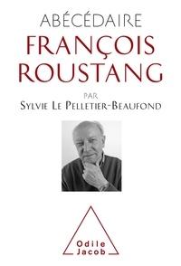 Sylvie Le Pelletier-Beaufond et François Roustang - Abécédaire de François Roustang.