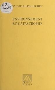 Sylvie Le Poulichet - Environnement et catastrophe.