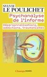 Sylvie Le Poulichet - Psychanalyse de l'informe - Dépersonnalisations, addictions, traumatismes.