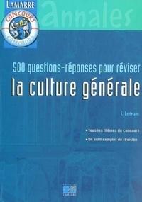 Sylvie Lefranc - 500 questions-réponses pour réviser la culture générale.