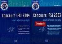 Sylvie Lefranc - Concours IFSI 2004 + Concours IFSI 2003 Pack 2 volumes - Sujets corrigés.