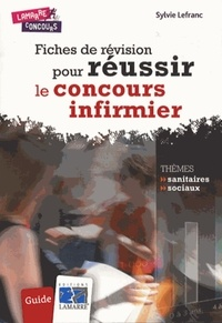 Sylvie Lefranc - Fiches de révision pour réussir le concours infirmier.