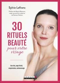 Sylvie Lefranc - Mon coffret beauté du visage - Avec un Gua Sha en pierre 100 % naturelle.