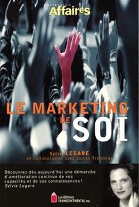 Sylvie Legare - Le marketing de soi.