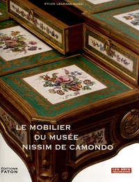 Sylvie Legrand-Rossi - Le mobilier du musée Nissim de Camondo.