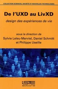 Sylvie Leleu-Merviel et Daniel Schmitt - De l'UXD au LivXD - Design des expériences de vie.