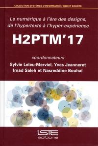 Sylvie Leleu-Merviel et Yves Jeanneret - Le numérique à l'ère des designs, de l'hypertexte à l'hyper-expérience - Actes de H2PTM'17.