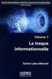 Sylvie Leleu-Merviel - Traces - Volume 1, La traque informationnelle.