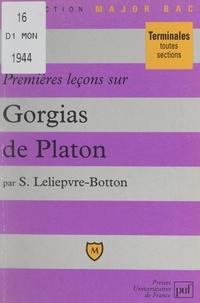 Sylvie Leliepvre-Botton et Pascal Gauchon - Premières leçons sur Gorgias, de Platon.