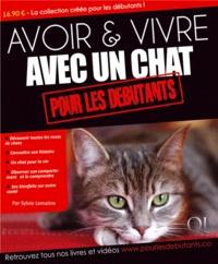 Sylvie Lemaitre-Sidane - Avoir & vivre avec un chat pour les débutants.