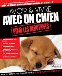 Sylvie Lemaitre-Sidane - Avoir & vivre avec un chien pour les débutants.