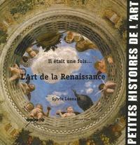 Sylvie Léonard - Il était une fois... L'art de la Renaissance.