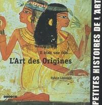 Sylvie Léonard - Il était une fois... - L'Art des Origines.