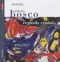 Sylvie Lescouzères - Nathalie Bosco - Regards croisés.