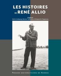 Sylvie Lindeperg et Myriam Tsikounas - Les histoires de René Allio.