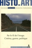 Sylvie Lindeperg - Par le fil de l'image - Cinéma, guerre, politique.