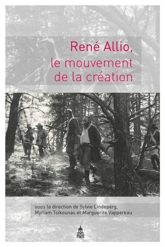 Sylvie Lindeperg et Myriam Tsikounas - René Allio - Le mouvement de la création.