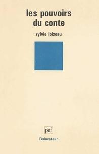 Sylvie Loiseau - Les pouvoirs du conte.