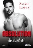 Sylvie Lopez - Ainsi soit-il Tome 3 : Absolution.