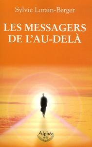 Sylvie Lorain-Berger - Les messagers de l'au-delà.