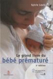 Sylvie Louis - Le grand livre du bébé prématuré.