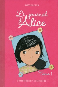 Sylvie Louis - Le journal d'Alice Tome 1 : .