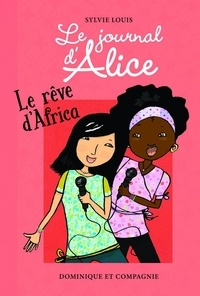 Sylvie Louis - Le journal d'Alice Tome 12 : Le rêve d'Africa.