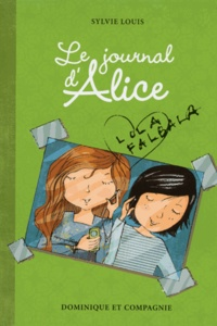 Sylvie Louis - Le journal d'Alice Tome 2 : Lola Falbala.