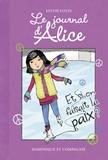 Sylvie Louis - Le journal d'Alice Tome 8 : Et si on faisait la paix ?.