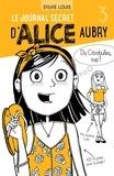 Sylvie Louis et Blanche Louis-Michaud - Le journal secret d'Alice Aubr  : Le journal secret d'Alice Aubry 3.