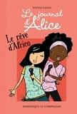 Sylvie Louis et Christine Battuz - Le journal d'Alice  : Le rêve d'Africa.