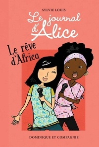 Sylvie Louis et Christine Battuz - Le journal d'Alice  : Le rêve d'Africa.