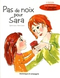 Sylvie Louis et Romi Caron - Pas de noix pour Sara.