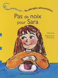 Sylvie Louis - Pas de noix pour Sara - Une histoire sur les allergies alimentaires.